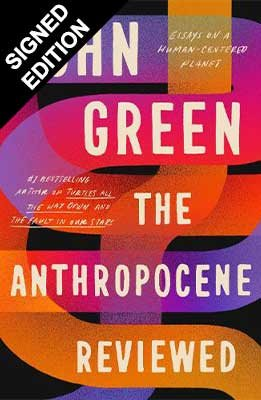 The Anthropocene Reviewed: Signed Edition (Hardback)