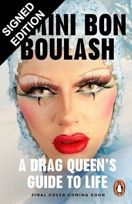 A Drag Queen's Guide to Life: Signed Edition (Hardback)