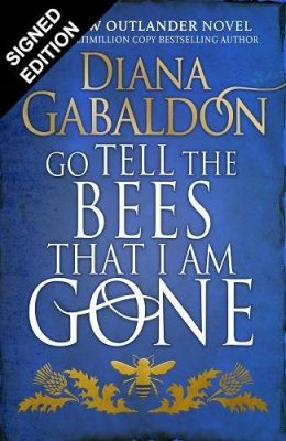Go Tell the Bees that I Am Gone: Signed Edition - Outlander 9 (Hardback)