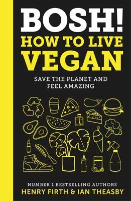 BOSH! How to Live Vegan (Hardback)