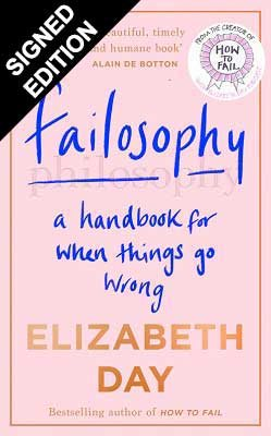 Failosophy: A Handbook for When Things Go Wrong - Signed Edition (Hardback)