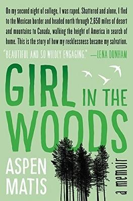 Girl in the Woods: A Memoir (Hardback)