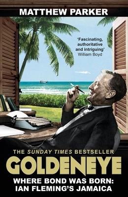 Goldeneye: Where Bond was Born: Ian Fleming's Jamaica (Paperback)