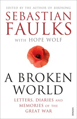 A Broken World: Letters, Diaries and Memories of the Great War (Paperback)