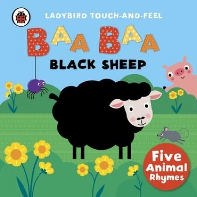 Baa, Baa, Black Sheep: Ladybird Touch and Feel Rhymes ...