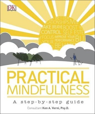 Practical Mindfulness: A step-by-step guide (Hardback)