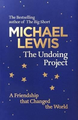 The Undoing Project: A Friendship that Changed the World (Hardback)