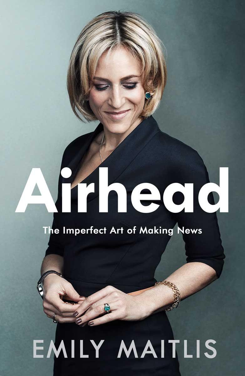Airhead: The Imperfect Art of Making News (Hardback)