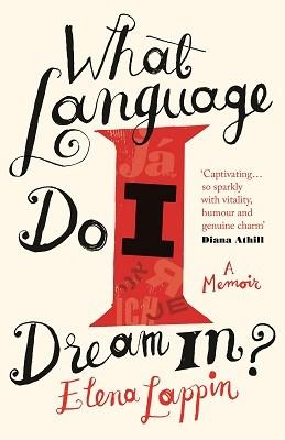 What Language Do I Dream In?: A Memoir (Hardback)