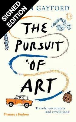 The Pursuit of Art: Travels, Encounters and Revelations - Signed Edition (Hardback)