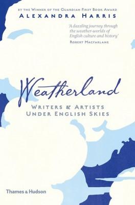 Weatherland: Writers & Artists Under English Skies (Hardback)