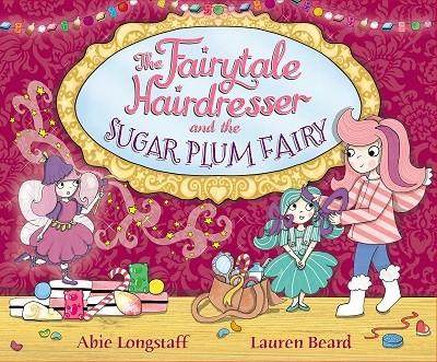The Fairytale Hairdresser and the Sugar Plum Fairy - The Fairytale Hairdresser (Paperback)