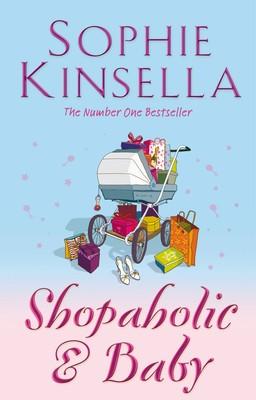 Shopaholic & Baby: (Shopaholic Book 5) - Shopaholic (Paperback)