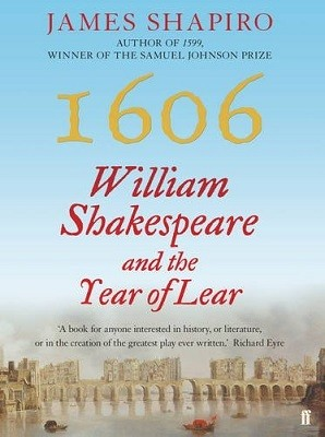 1606: William Shakespeare and the Year of Lear (Hardback)
