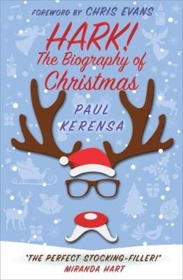 Hark!: The biography of Christmas (Paperback)