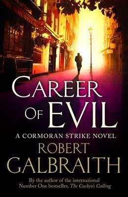 Career of Evil: Cormoran Strike Book 3 - Cormoran Strike (Hardback)