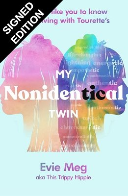 My Nonidentical Twin: What I'd like you to know about living with Tourette's: Signed Bookplate Edition (Hardback)