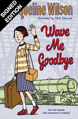 Wave Me Goodbye - Signed Edition (Hardback)