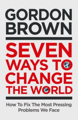 Seven Ways to Change the World: How to Fix the Most Pressing Issues We Face (Hardback)