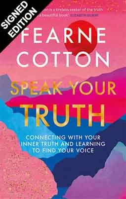 Speak Your Truth: Connecting with your inner truth and learning to find your voice: Signed Edition (Hardback)