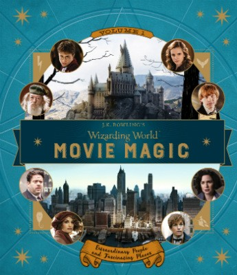 J.K. Rowling's Wizarding World: Movie Magic Volume One: Extraordinary People and Fascinating Places - J.K. Rowling's Wizarding World (Hardback)