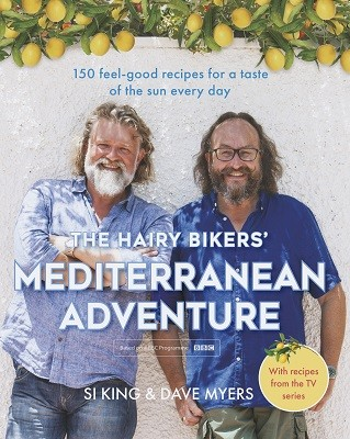 The Hairy Bikers' Mediterranean Adventure (TV tie-in): 150 easy and tasty recipes to cook at home (Hardback)