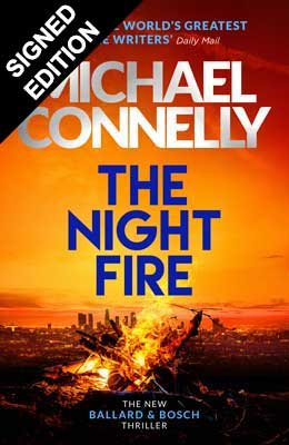 The Night Fire: A Ballard and Bosch thriller - Signed Edition (Hardback)