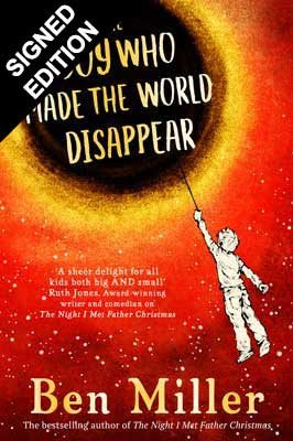 The Boy Who Made the World Disappear: Signed Edition (Hardback)