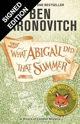 What Abigail Did That Summer: A Rivers Of London Novella: Signed Edition (Hardback)