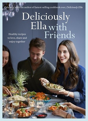Deliciously Ella with Friends: Healthy Recipes to Love, Share and Enjoy Together (Hardback)