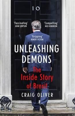 Unleashing Demons: The inspiration behind Channel 4 drama Brexit: The Uncivil War (Hardback)