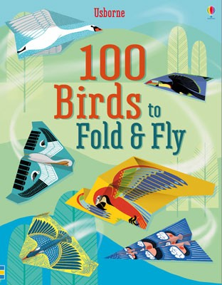 100 Birds to fold and fly - Fold and Fly (Paperback)