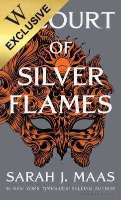A Court of Silver Flames: Exclusive Edition - A Court of Thorns and Roses (Hardback)
