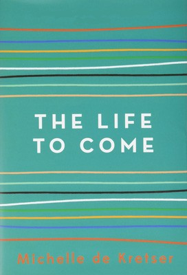 The Life to Come (Hardback)
