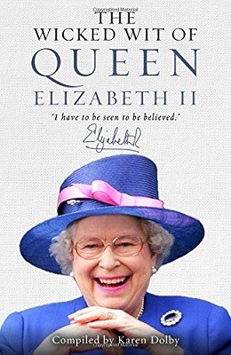 The Wicked Wit of Queen Elizabeth II - The Wicked Wit (Hardback)