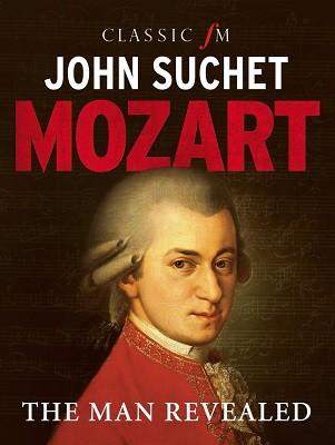 Mozart: The Man Revealed (Hardback)