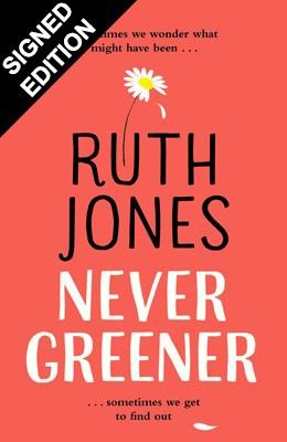 Never Greener: Signed Edition (Hardback)