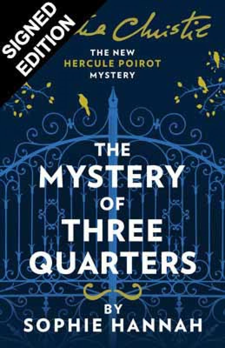 The Mystery of Three Quarters: The New Hercule Poirot Mystery - Signed Edition (Hardback)