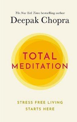 Total Meditation: Stress Free Living Starts Here (Hardback)