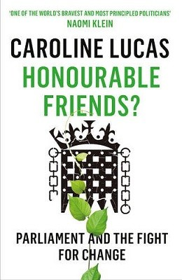 Honourable Friends?: Parliament and the Fight for Change (Paperback)