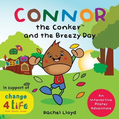 Connor the Conker and the Breezy Day: An Interactive Pilates Adventure (Hardback)