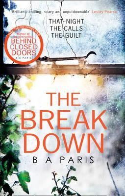 The Breakdown: The gripping thriller from the bestselling author of Behind Closed Doors (Paperback)