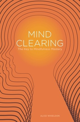 Mind Clearing: The Key to Mindfulness Mastery (Paperback)