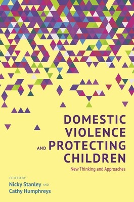 Domestic Violence and Protecting Children: New Thinking and Approaches (Paperback)