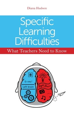 Specific Learning Difficulties - What Teachers Need to Know (Paperback)