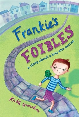 Frankie's Foibles: A Story About a Boy Who Worries (Hardback)