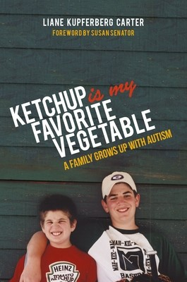 Ketchup is My Favorite Vegetable: A Family Grows Up with Autism (Paperback)