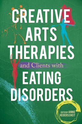 Creative Arts Therapies and Clients with Eating Disorders (Paperback)