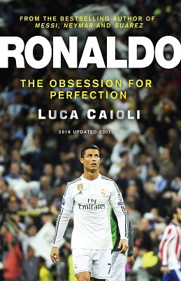 Ronaldo - 2016 Updated Edition: The Obsession For Perfection (Paperback)