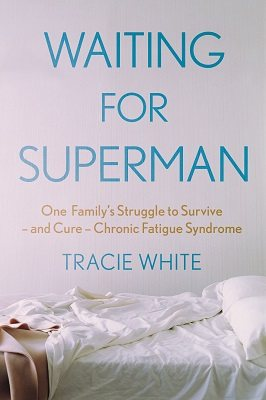 Waiting For Superman: One Family's Struggle to Survive - and Cure - Chronic Fatigue Syndrome (Paperback)